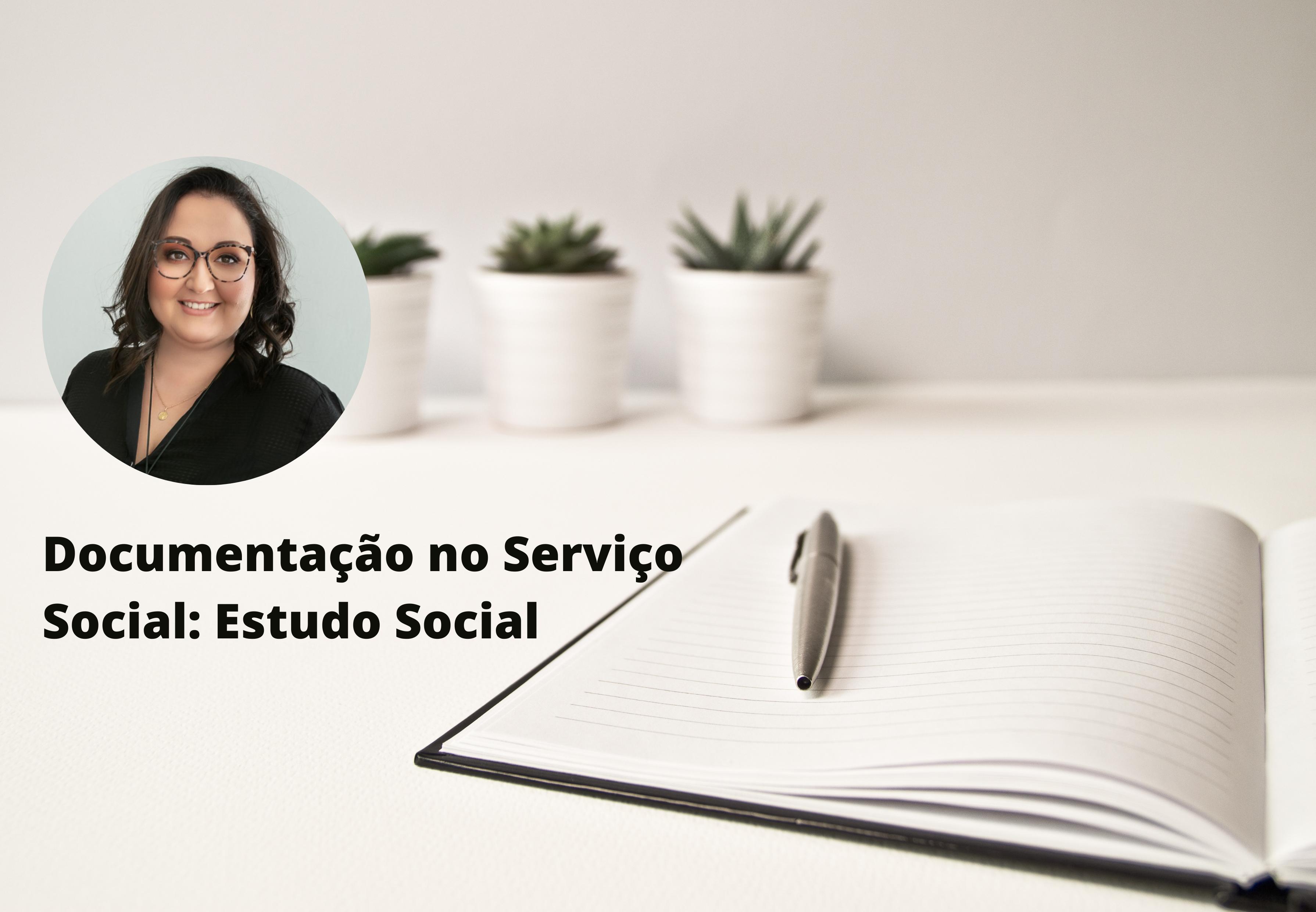 Documentação no Serviço Social: Estudo Social