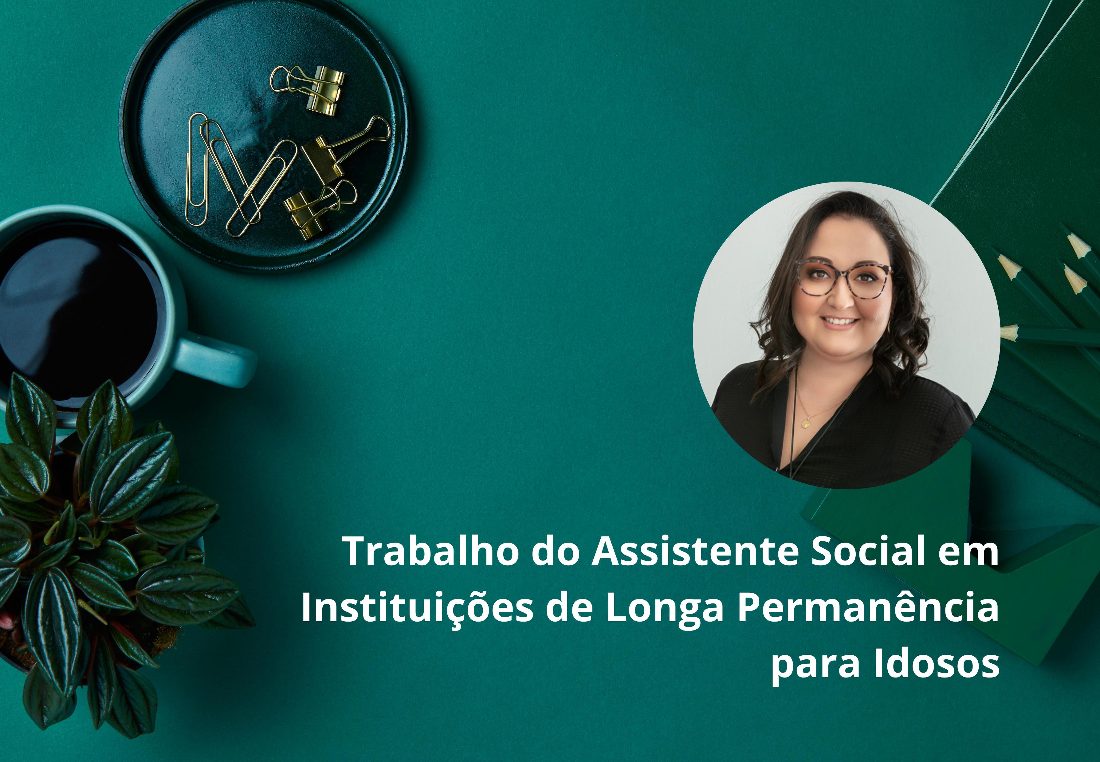 Trabalho do Assistente Social em Instituições de Longa Permanência para Idosos